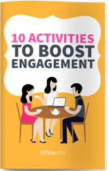 10 Activities To Boost Employee Engagement