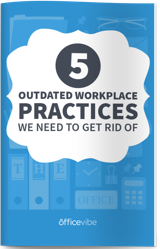 5 Outdated Pratices We Need To Get Rid Of