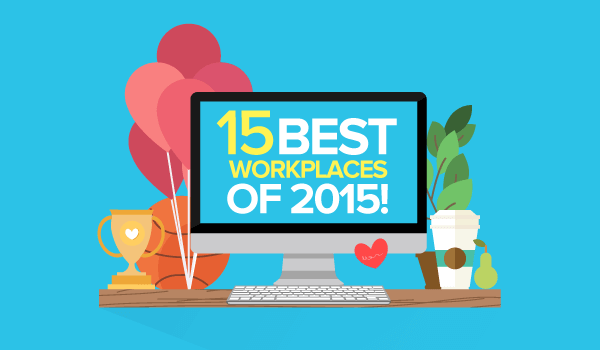 Here are the best workplaces of 2015