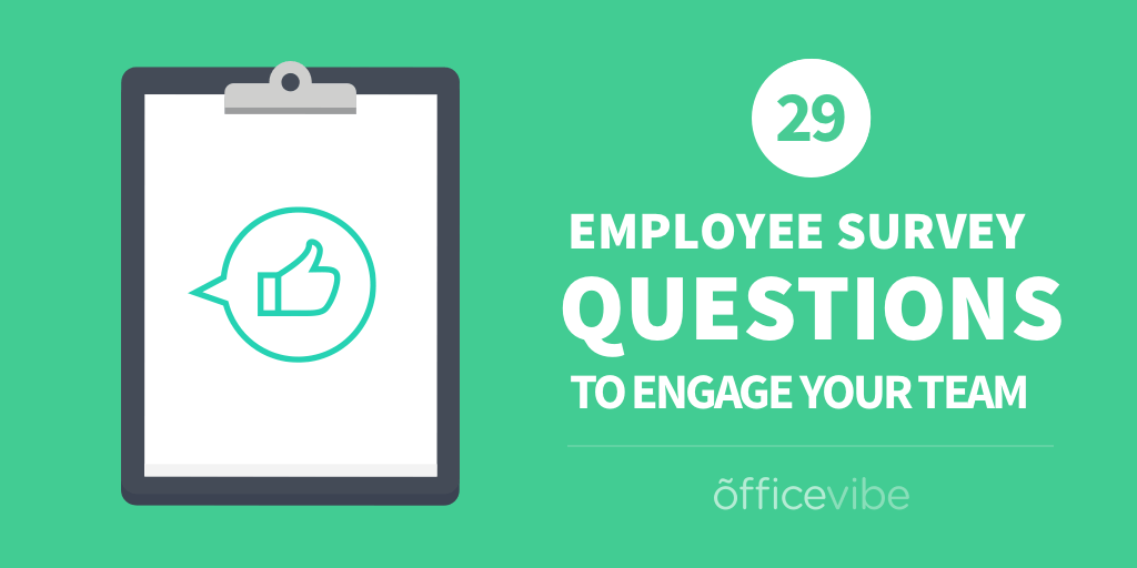 29 Simple Employee Survey Questions To Engage Your Team